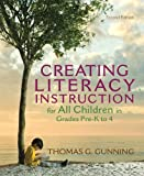 Creating Literacy Instruction for All Children in Grades Pre-K to 4 (2nd Edition) (Books by Tom Gunning)