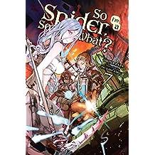 So I'm a Spider, So What?, Vol. 7 (light novel) (So I'm a Spider, So What? (light novel))