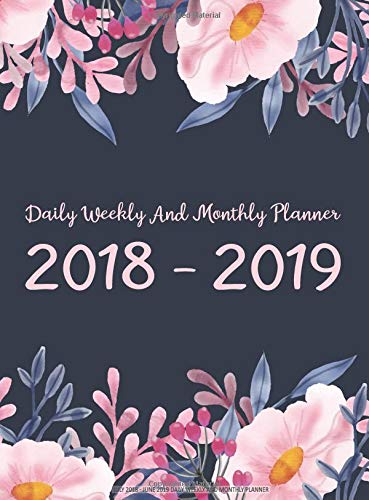 Read Online July 2018 - June 2019 Daily Weekly And Monthly Planner: Two Year - Daily Weekly Monthly Calendar Planner With Holiday  12 Months July 2018 to June ... Organizer, Agenda and Calendar) (Volume 3) pdf