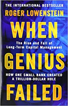 Book When Genius Failed: The Rise and Fall of Long Term Capital Management