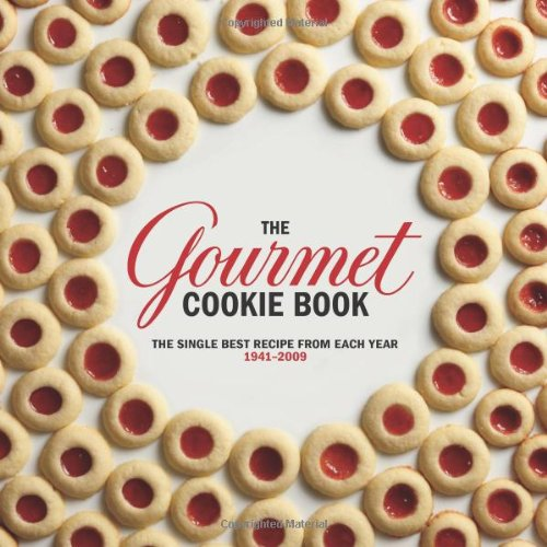 The Gourmet Cookie Book: The Single Best Recipe from Each Year 1941-2009 by Gourmet Magazine