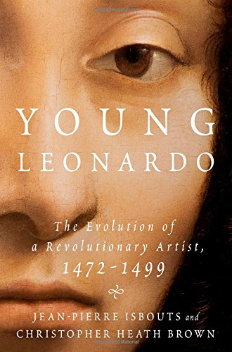 Image of Young Leonardo: The Evolution of a Revolutionary Artist, 1472-1499