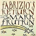 Fabrizio's Return | Mark Frutkin