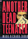Front cover for the book Another Dead Teenager by Mark Richard Zubro