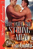 Love under Two Strong Men, Cara Covington, 1619260530