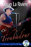 Troubadour, Susan Marionneaux La Riviere, 0979355907