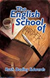 The English School of Murder: A Robert Amiss Mystery (Robert Amiss/Baronness Jack Troutback Myteries)