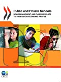 Public and Private Schools, Organisation for Economic Co-operation and Development Staff, 9264174915