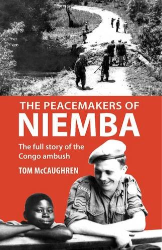 The Peacemaker of Niemba: The Full Story of the Congo Ambush pdf