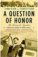 A Question of Honor: The Kosciuszko Squadron: Forgotten Heroes of World War II Kindle Edition
