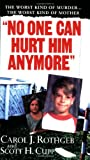 No One Can Hurt Him Anymore, Carol J. Rothgeb and Scott Cupp, 0786016701
