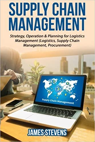Supply Chain Management: Strategy, Operation & Planning for Logistics Management by James Stevens (2016-06-16)