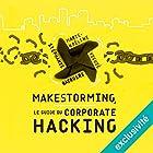 Makestorming : Le guide du corporate hacking | Livre audio Auteur(s) : Marie-Noeline Viguie, Stéphanie Bacquere Narrateur(s) : Marie-Christine Letort