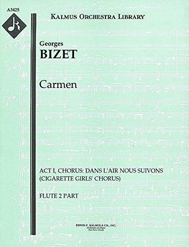 Carmen (Act I, Chorus: Dans l'air nous suivons (Cigarette girls' chorus)): Flute 2 part (Qty 4) [A3425]