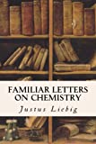 img - for Familiar Letters on Chemistry book / textbook / text book