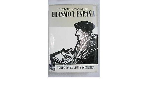 Erasmo y Espana - Estudios Sobre La Historia Espiritual Del Siglo Xvi - Two Volumes: Amazon.es: Bataillon, Marcel: Libros