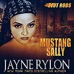 Mustang Sally : Hot Rods, Book 2   Jayne Rylon