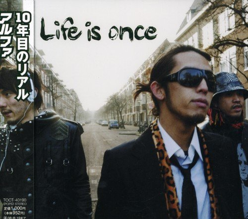 CD : Alpha - Life Is Once (CD)