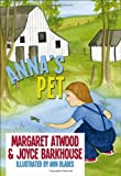 Anna's Pet, Margaret Atwood and Joyce Barkhouse, 1552777189