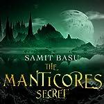 The Manticores Secret: Gameworld, Book 2 | Samit Basu