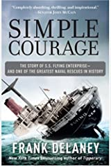 Simple Courage: A True Story of Peril on the Sea by Delaney, Frank (June 27, 2006) Hardcover Hardcover