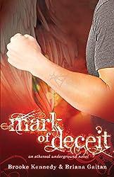Mark Of Deceit (Ethereal Undergound Series) (Volume 2)