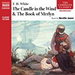 The Candle in the Wind and The Book of Merlyn | T. H. White