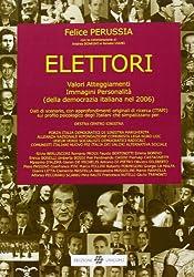 Elettori. Valori, atteggiamenti, immagini, personalità (della democrazia italiana nel 2006)