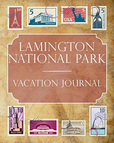 Lamington National Park Vacation Journal: Blank Lined Lamington National Park (Australia) Travel Journal/Notebook/Diary Gift Idea for People Who Love to Travel - Lamington National Park