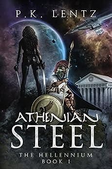 Athenian Steel (The Hellennium Book 1) by [Lentz, P.K.]