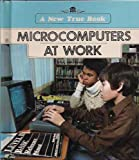 img - for Microcomputers at Work (New True Book) book / textbook / text book