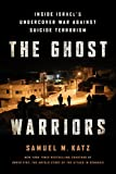img - for The Ghost Warriors: Inside Israel's Undercover War Against Suicide Terrorism book / textbook / text book