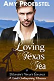 Loving Texas Tea: A Sweet Contemporary Romance (Billionaire's Venture Romance, Book 2)