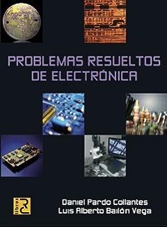 Problemas resueltos de electrónica (Spanish Edition)