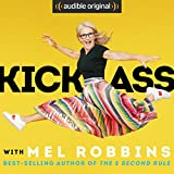 """#6: Kick Ass with Mel Robbins: Life-changing Advice from the Author of """"The 5 Second Rule"""""""