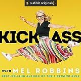Kick Ass with Mel Robbins
