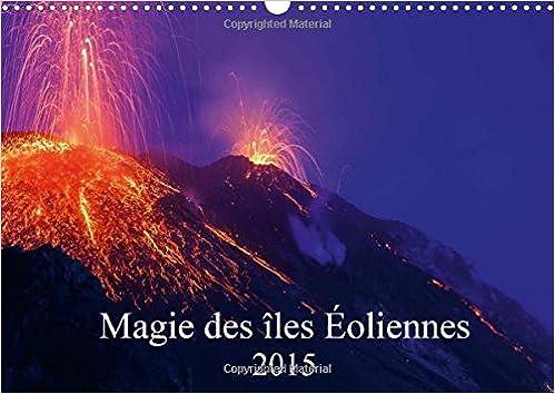 Livre gratuits Magie Des Iles Eoliennes 2015: Au Large de la Sicile, Baignant dans la Mer Tyrrhenienne, l'archipel des Iles Eoliennes Expose au Soleil Sicilien ses Iles Volcaniques. pdf, epub ebook
