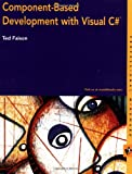 Component-Based Development with Visual C#, Ted Faison, 0764549146