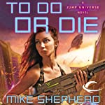 To Do or Die: Jump Universe, Book 4 | Mike Shepherd