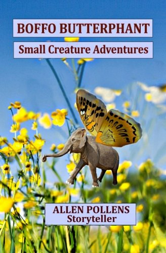 Book: Boffo Butterphant - Small Creature Adventures by Allen Pollens