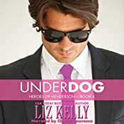 UnderDog: Heroes of Henderson, Book 4 | Liz Kelly