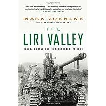 Liri Valley, The: Canada's World War II Breakthrough to Rome