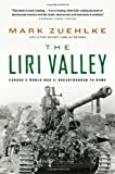 Front cover for the book The Liri Valley: Canada's World War II Breakthrough to Rome by Mark Zuehlke