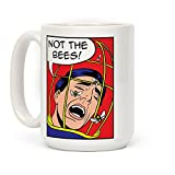 Not The Bees! 15 OZ Coffee Mug by LookHUMAN