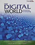 img - for Our Digital World: Introduction to Computing (Text Only) book / textbook / text book