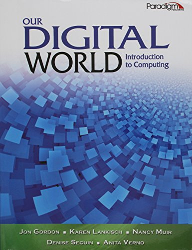 Our Digital World: Introduction to Computing (Text Only)