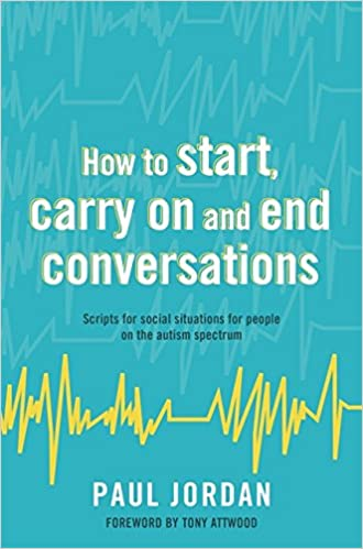 Amazon how to start carry on and end conversations scripts how to start carry on and end conversations scripts for social situations for people on the autism spectrum kindle edition fandeluxe Choice Image
