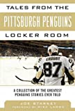 img - for Tales from the Pittsburgh Penguins Locker Room (Tales from the Team) by Joe Starkey (6-Nov-2013) Hardcover book / textbook / text book