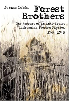 Book Forest Brothers: The Account of an Anti-Soviet Lthuanian Freedom Fighter, 1944-1948