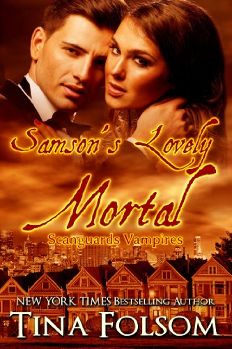 Samson's Lovely Mortal (Scanguards Vampires Book 1) by [Folsom, Tina]